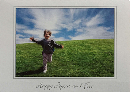 Happy, Joyous, Free - Greeting Card