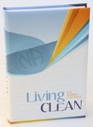 Living Clean: The Journey Continues (Hardcover Edition)